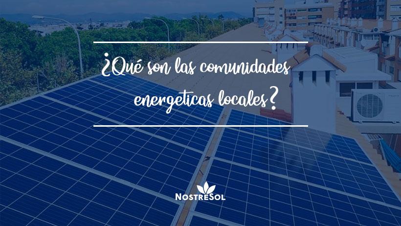 que son las comunidades energeticas locales